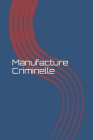Manufacture Criminelle Cover Image