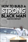 How to Build a Strong Black Man Cover Image