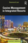 Casino Management in Integrated Resorts (Hospitality Essentials) Cover Image