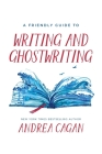 A Friendly Guide to Writing & Ghostwriting Cover Image