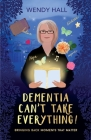 Dementia Can't Take Everything! Cover Image
