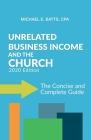 Unrelated Business Income and the Church: The Concise and Complete Guide - 2020 Edition Cover Image