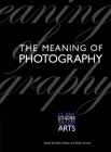 The Meaning of Photography (Clark Studies in the Visual Arts) Cover Image