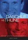 Daschle vs. Thune: Anatomy of a High-Plains Senate Race Cover Image