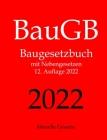 BauGB, Baugesetzbuch, Aktuelle Gesetze: Baugesetzbuch mit Nebengesetzen Cover Image