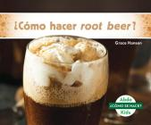 ¿Cómo Hacer Root Beer? (How Is Root Beer Made?) Cover Image