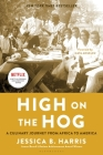 High on the Hog: A Culinary Journey from Africa to America Cover Image
