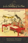 In the Shelter of the Pine: A Memoir of Yanagisawa Yoshiyasu and Tokugawa Japan (Translations from the Asian Classics) Cover Image