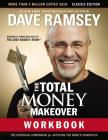 The Total Money Makeover Workbook: Classic Edition: The Essential Companion for Applying the Book's Principles Cover Image