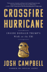 Crossfire Hurricane: Inside Donald Trump's War on the FBI Cover Image