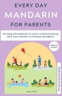 Everyday Mandarin for Parents: An easy phrasebook to start communicating with your family in Mandarin Chinese Cover Image