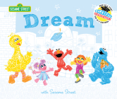 Dream: With Sesame Street: Celebrate Graduation: Read as a Story. Sign as a Guestbook. (Sesame Street Scribbles) Cover Image