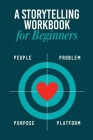 Storytelling Workbook for Beginners: A Workbook to Brainstorm, Practice, and Create 100 Stories Cover Image