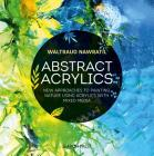 Abstract Acrylics: New approaches to painting nature using acrylics with mixed media Cover Image