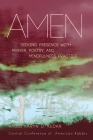 Amen: Seeking Presence with Prayer, Poetry, and Mindfulness Practice Cover Image