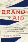 Brand Aid: A Quick Reference Guide to Solving Your Branding Problems and Strengthening Your Market Position Cover Image