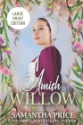 Amish Willow LARGE PRINT: Amish Romance Cover Image