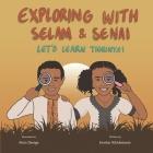 Exploring with Selam & Senai: Let's Learn Tigrinya! Cover Image