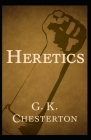 Heretics Twenty Essays Original(Annotated) Cover Image