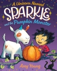 A Unicorn Named Sparkle and the Pumpkin Monster Cover Image