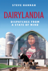Dairylandia: Dispatches from a State of Mind Cover Image