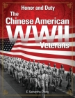 Honor and Duty: The Chinese American WWII Veterans Cover Image