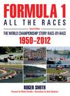 Formula 1: All the Races: The World Championship Story Race-By-Race, 1950-2012 Cover Image