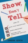 Show, Don't Tell: How to write vivid descriptions, handle backstory, and describe your characters' emotions (Writer's Guide #3) Cover Image