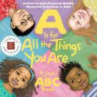 A Is for All the Things You Are: A Joyful ABC Book Cover Image