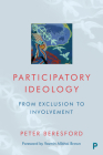 Participatory Ideology: From Exclusion to Involvement Cover Image