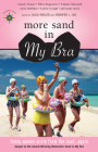 More Sand in My Bra: Funny Women Write from the Road, Again (Travelers' Tales Guides) Cover Image