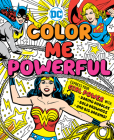 DC Super Heroes: Color Me Powerful! Cover Image