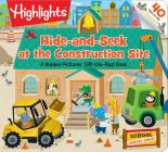 Hide-and-Seek at the Construction Site: A Hidden Pictures® Lift-the-Flap book (Highlights Lift-the-Flap Books) Cover Image