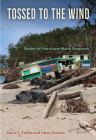 Tossed to the Wind: Stories of Hurricane Maria Survivors Cover Image