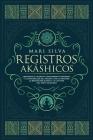 Registros Akáshicos: Liberando el secreto conocimiento universal y la naturaleza del Akasha, con la oración, la meditación guiada y la lect Cover Image