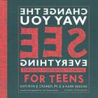 Change the Way You See Everything Through Asset-Based Thinking for Teens Cover Image