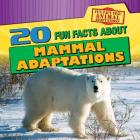 20 Fun Facts about Mammal Adaptations (Fun Fact File: Animal Adaptations) Cover Image