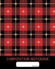 Composition Notebook: College Ruled - Lumber Jack Plaid Tartan Clan Cloth - Back to School Composition Book for Teachers, Students, Kids and Cover Image