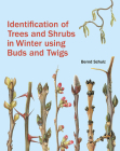 Identification of Trees and Shrubs in Winter Using Buds and Twigs Cover Image