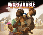 Unspeakable: The Tulsa Race Massacre Cover Image