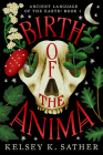 Birth of the Anima: Ancient Language of the Earth (Book One) Cover Image