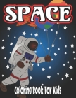 Space Coloring Book for Kids: coloring book for kids 3-5 Cover Image