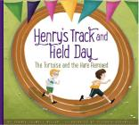 Henry's Track and Field Day: The Tortoise and the Hare Remixed (Aesop's Fables Remixed) Cover Image