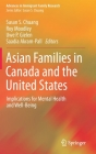 Asian Families in Canada and the United States: Implications for Mental Health and Well-Being (Advances in Immigrant Family Research) Cover Image