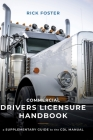 Commercial Drivers Licensure Handbook: A Supplementary Guide to the CDL manual Cover Image