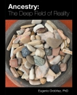 Ancestry: The Deep Field of Reality Cover Image