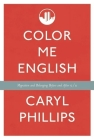 Color Me English: Migration and Belonging Before and After 9/11 Cover Image
