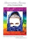 Resurrection Journey of the Christed Bride: She Dared to Dream a New Dream Possible Cover Image