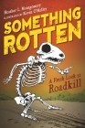 Something Rotten: A Fresh Look at Roadkill Cover Image
