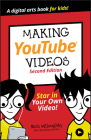 Making Youtube Videos: Star in Your Own Video! (Dummies Junior) Cover Image